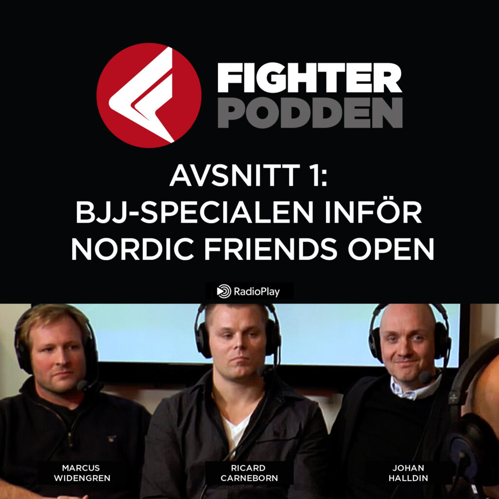Fighterpodden del 1 – BJJ-specialen inför Nordic Friends Open