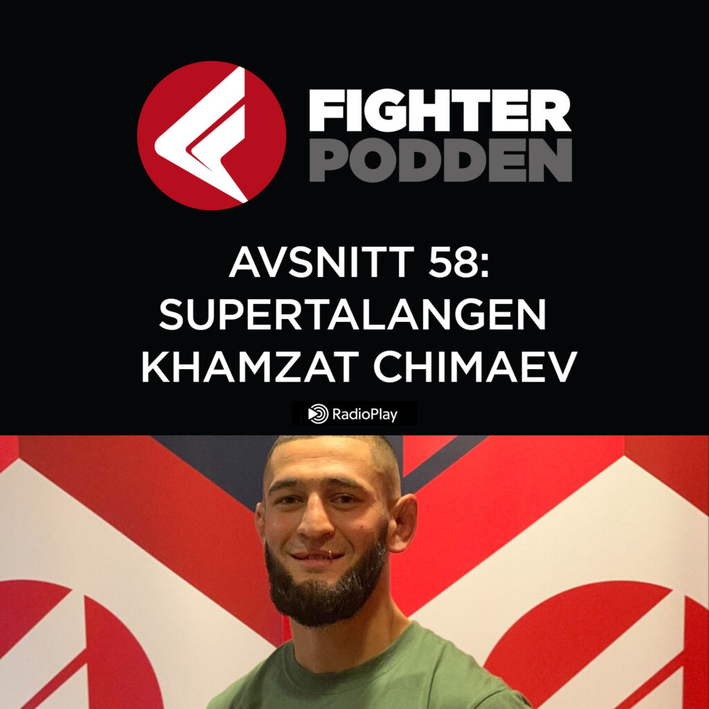 Fighterpodden avsnitt 58: Supertalangen  Khamzat Chimaev