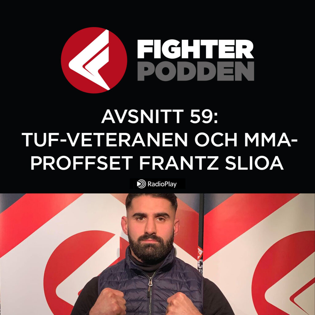 Fighterpodden avsnitt 59: The Ultimate Fighter-veteranen och MMA-proffset Frantz Slioa
