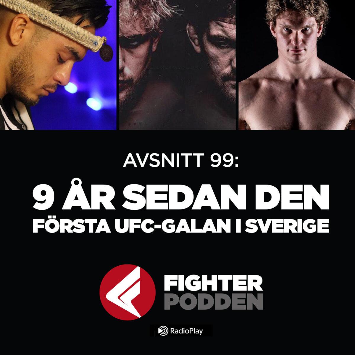 Fighterpodden avsnitt 99: 9 år sedan den första UFC-galan i Sverige