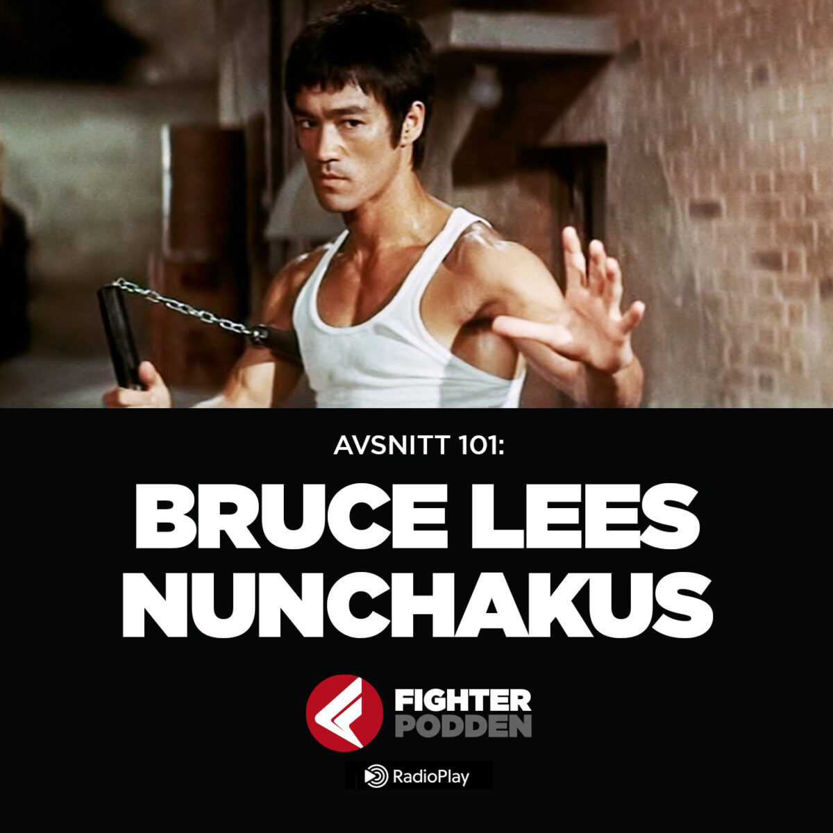 Fighterpodden avsnitt 101: Bruce Lees Nunchakus