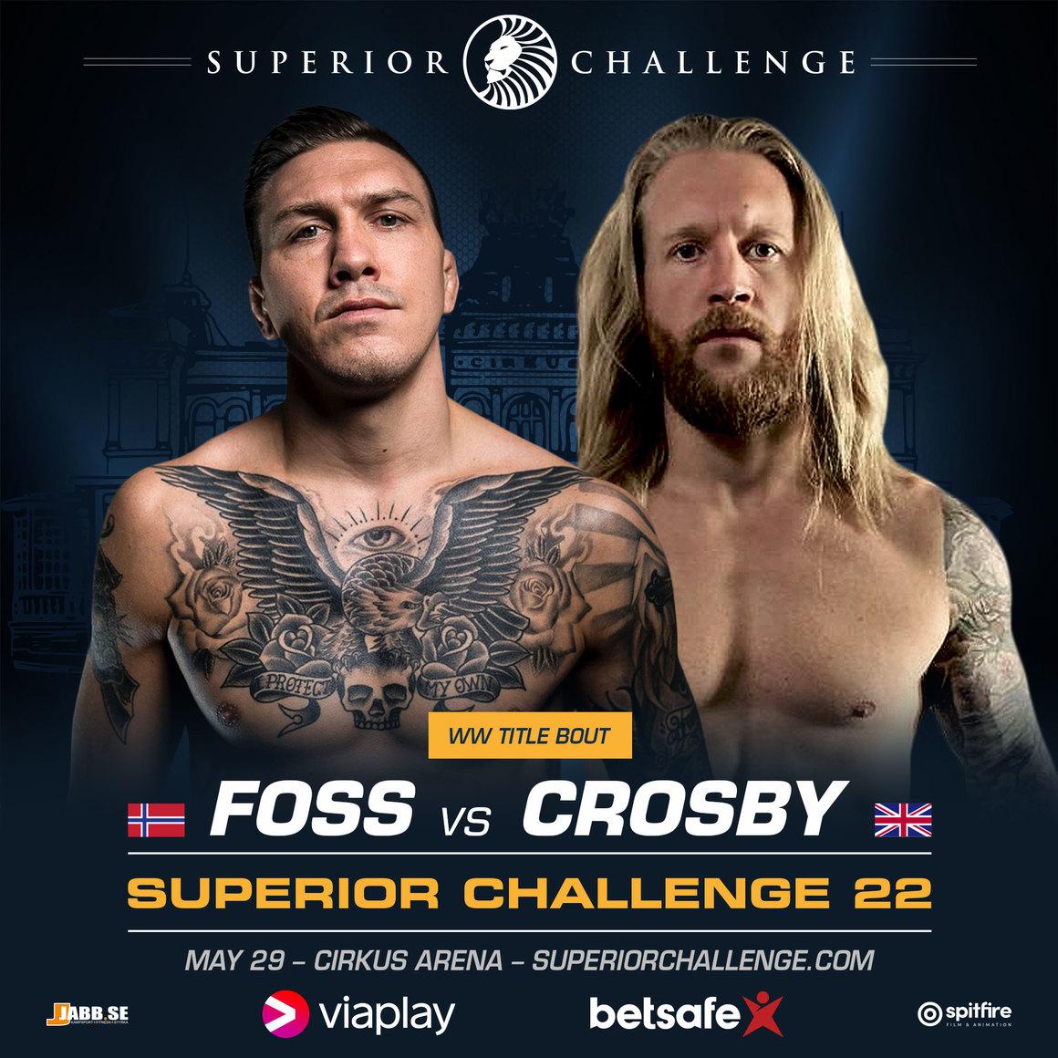 Superior Challenge 22: Foss får efterlängtad titelmatch mot Crosby