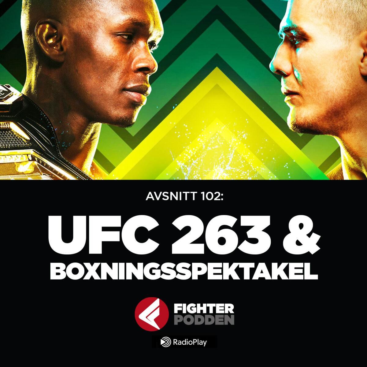 Fighterpodden avsnitt 102: UFC 263 och boxningsspektakel